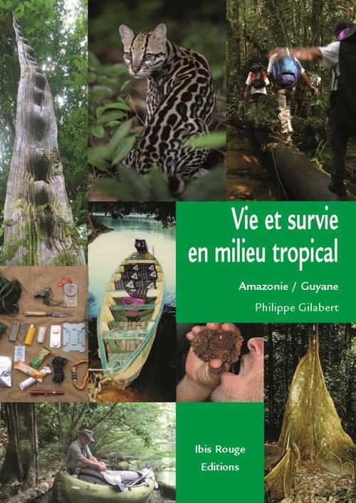 Philippe Gilabert Vie et survie en milieu tropical