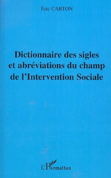 Eric Carton Dictionnaire des sigles et abreviations du champ de l'intervention sociale