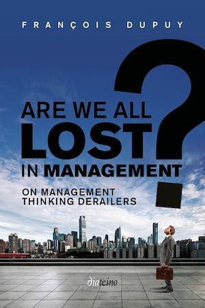 Are we all lost in management ?