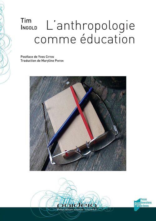 Tim Ingold L´anthropologie comme éducation