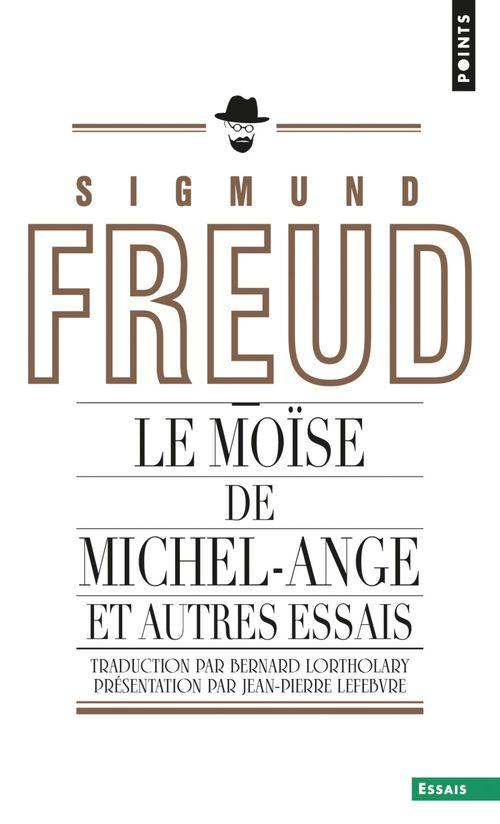 Sigmund Freud Le Moïse de Michel-Ange (inédit). et autres essais