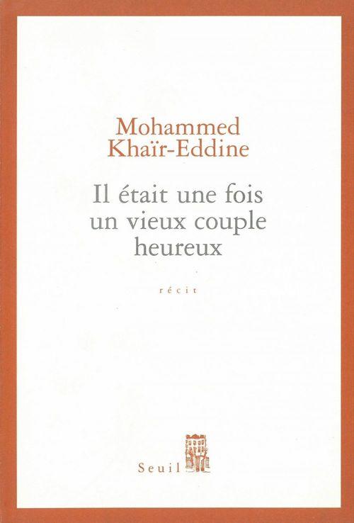 Mohammed Khaïr-Eddine Il était une fois un vieux couple heureux