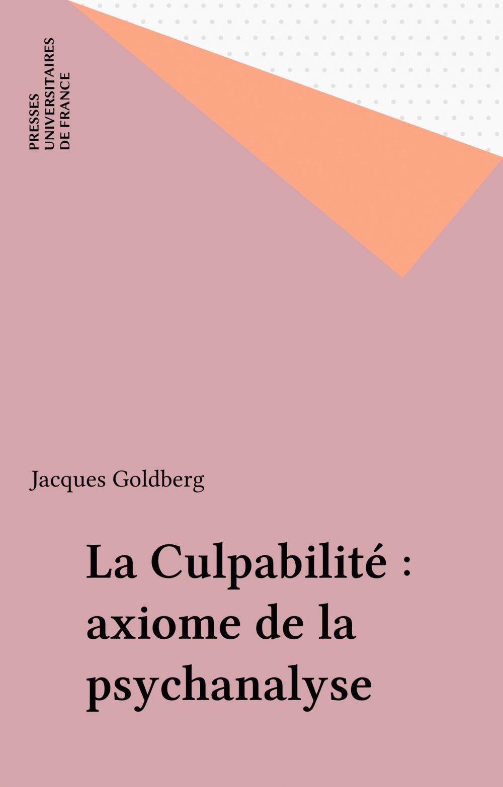 La Culpabilité : axiome de la psychanalyse