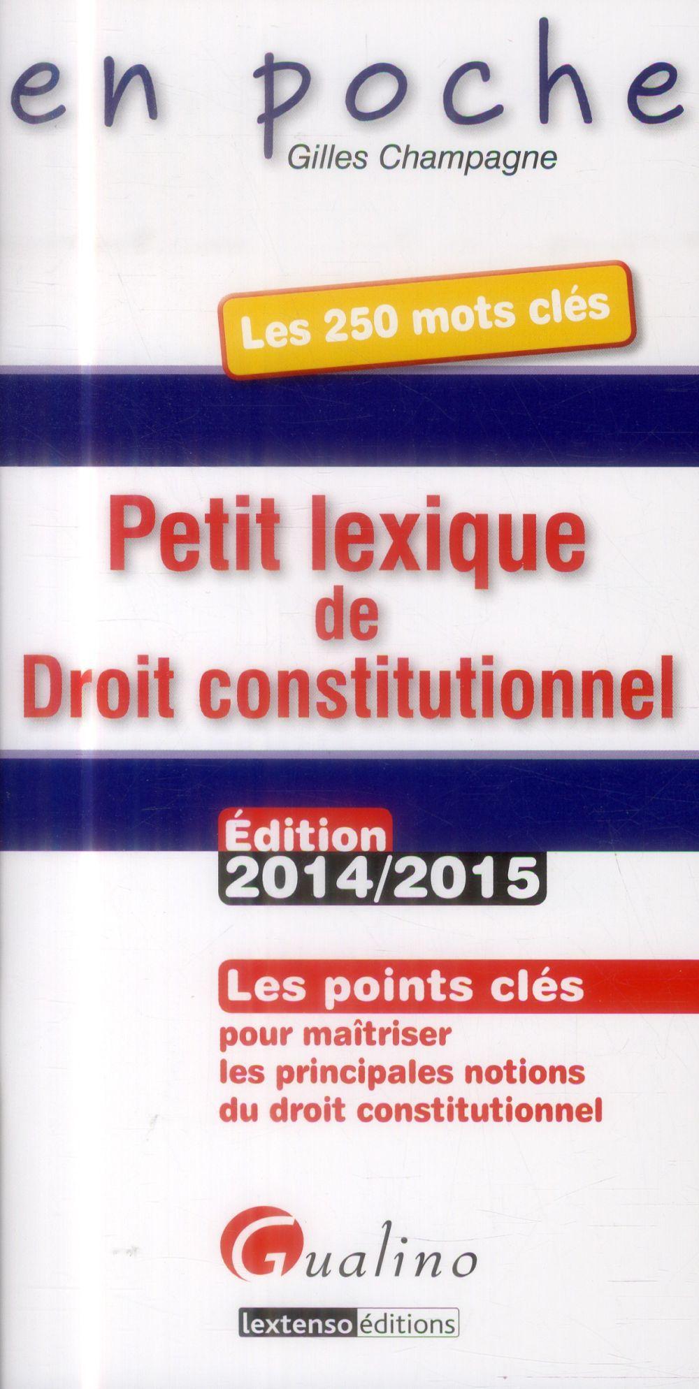 Gilles Champagne Petit lexique de droit constitutionnel (2e édition)
