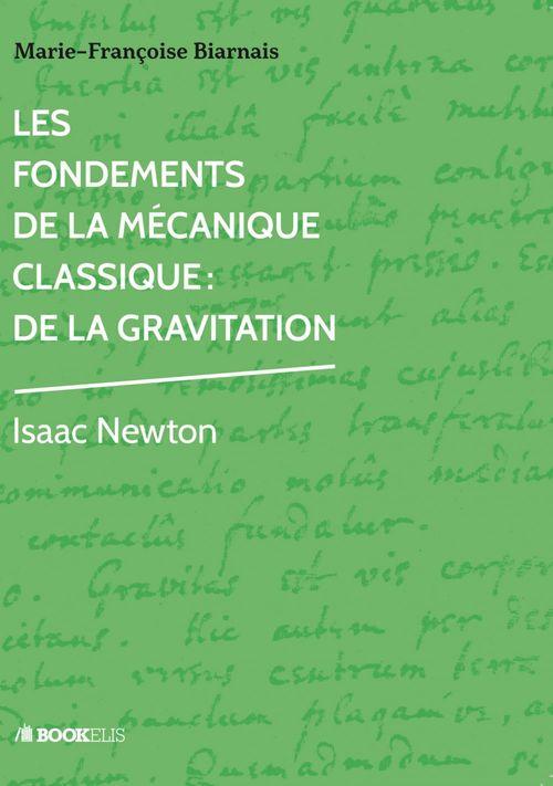 Marie-Françoise Biarnais Les Fondements de la Mécanique Classique