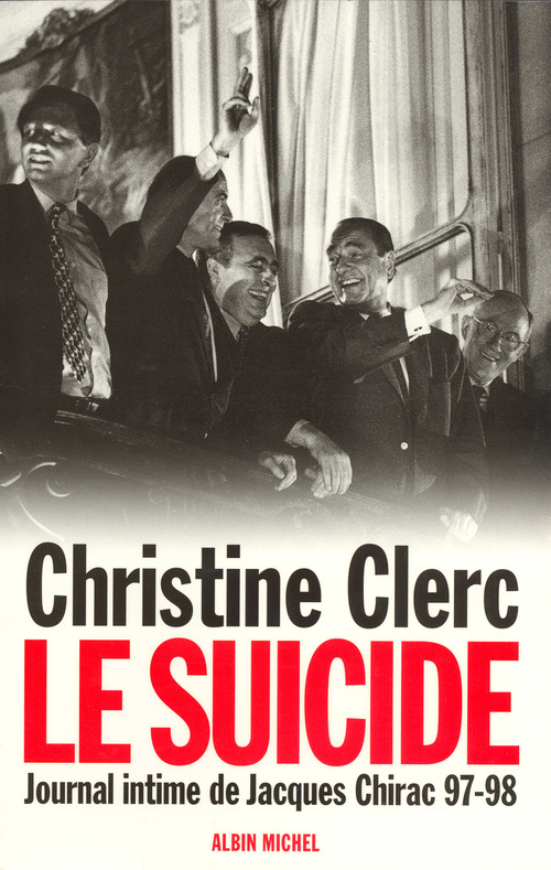 Christine Clerc Journal intime de Jacques Chirac - tome 4