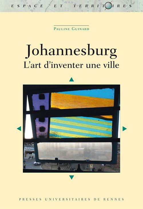 Johannesburg : L´art d´inventer une ville