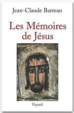 Jean-Claude Barreau Les Mémoires de Jésus