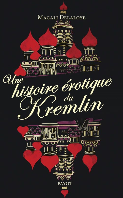 Magali Delaloye Une histoire érotique du Kremlin