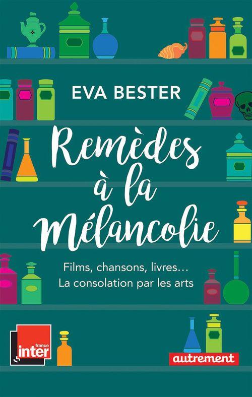 Remèdes à la mélancolie ; films, chansons, livres... la consolation par les arts