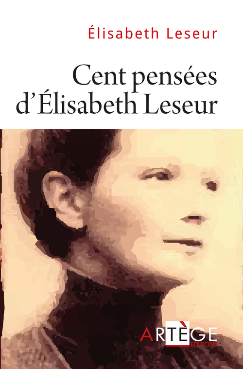Elisabeth Leseur Cent pensées d'Élisabeth Leseur