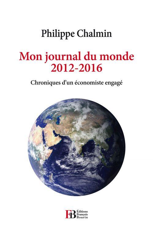 Philippe Chalmin Mon journal du monde 2012-2016