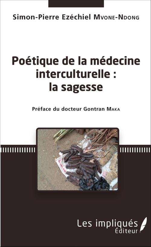 Simon-Pierre Ezéchiel Mvone-Ndong Poétique de la médecine interculturelle