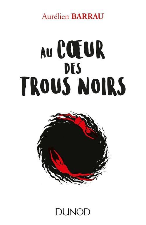 Au Coeur Des Trous Noirs