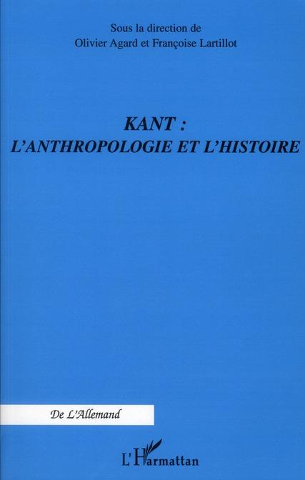 Olivier Agard Kant : l'anthropologie et l'histoire