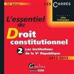 Essentiel du droit constitutionnel t.2 ; les institutions de la V Rpublique (12e dition)