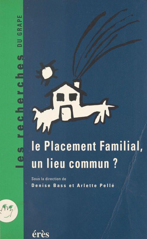 Le placement familial, un lieu commun ? Recherches et pratiques : 25 ans après, les perspectives