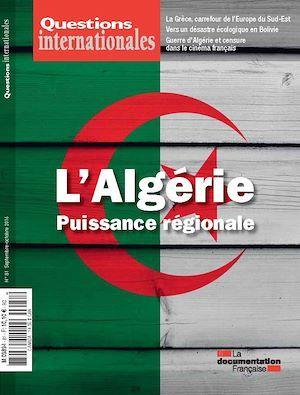 Questions internationales : L'Algérie, puissance régionale - n°81