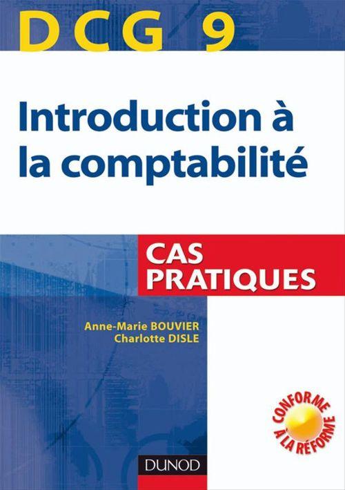 DCG 9 - Introduction à la comptabilité - 1re édition - Cas pratiques