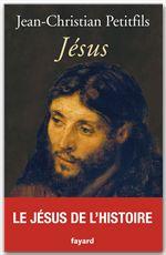 Jean-Christian Petitfils Jésus