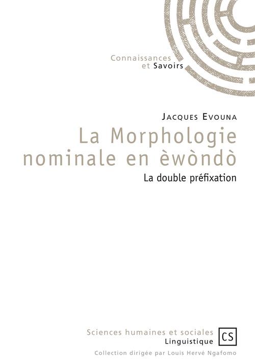 Jacques Evouna La Morphologie nominale en èwòndò
