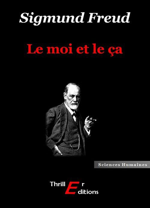 Sigmund Freud Le moi et le ça