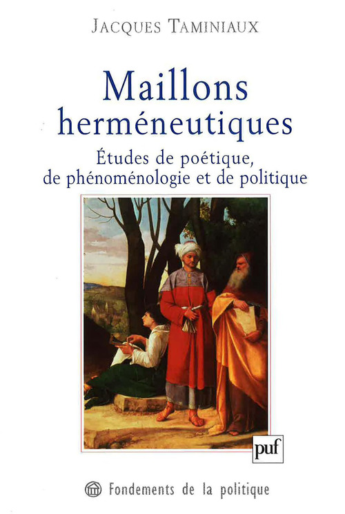 Maillons herméneutiques ; études de poétique, de phénoménologie et de politique