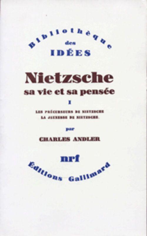 Charles Andler Nietzsche, sa vie et sa pensée
