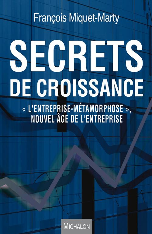 François Miquet-Marty Secrets de croissance