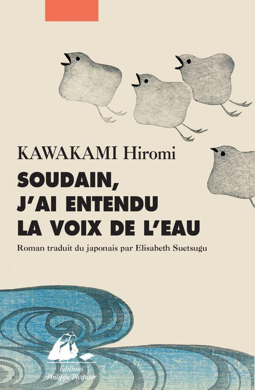 Hiromi KAWAKAMI Soudain, j'ai entendu la voix de l'eau