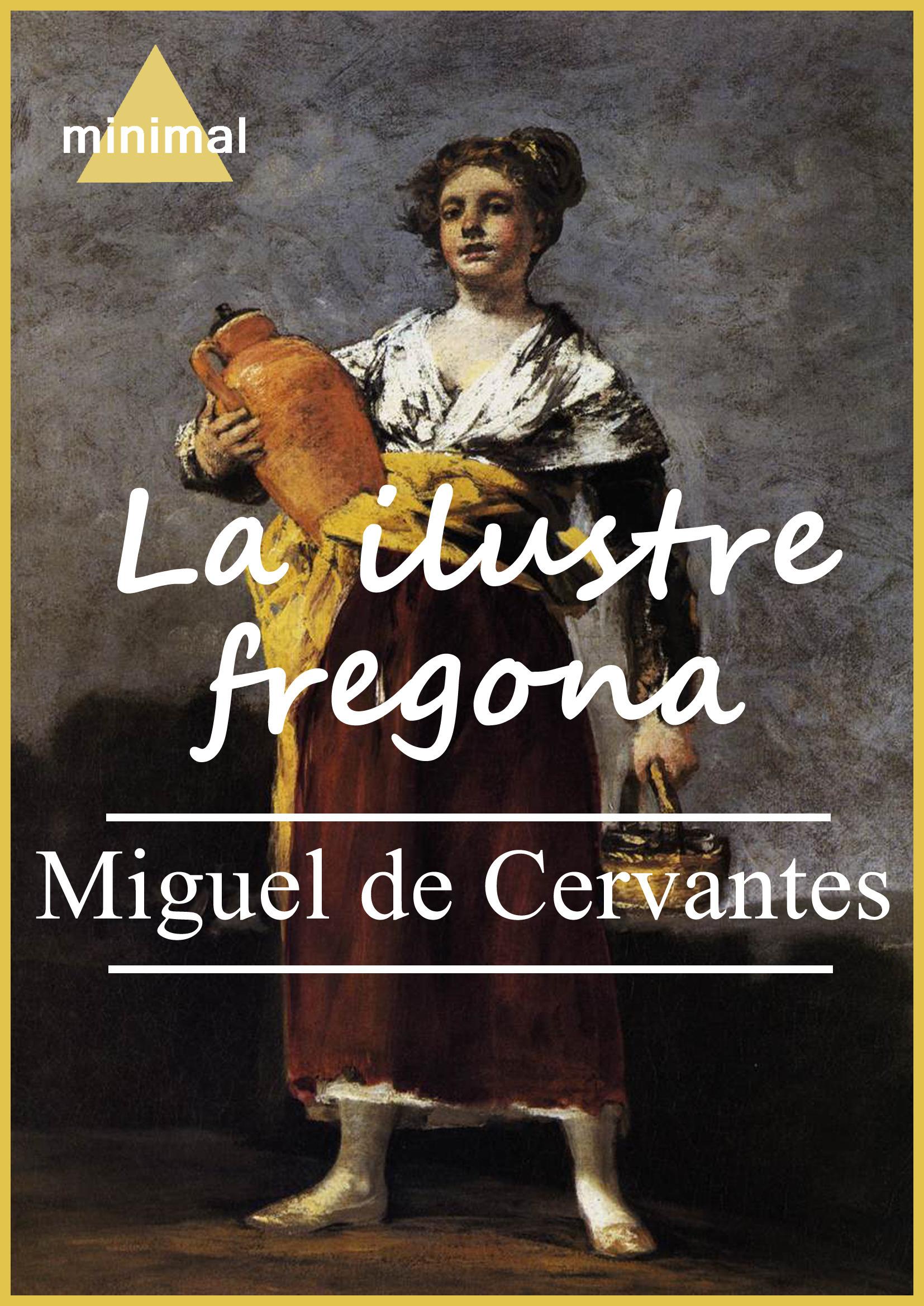 Miguel De Cervantes Saavedra La ilustre fregona