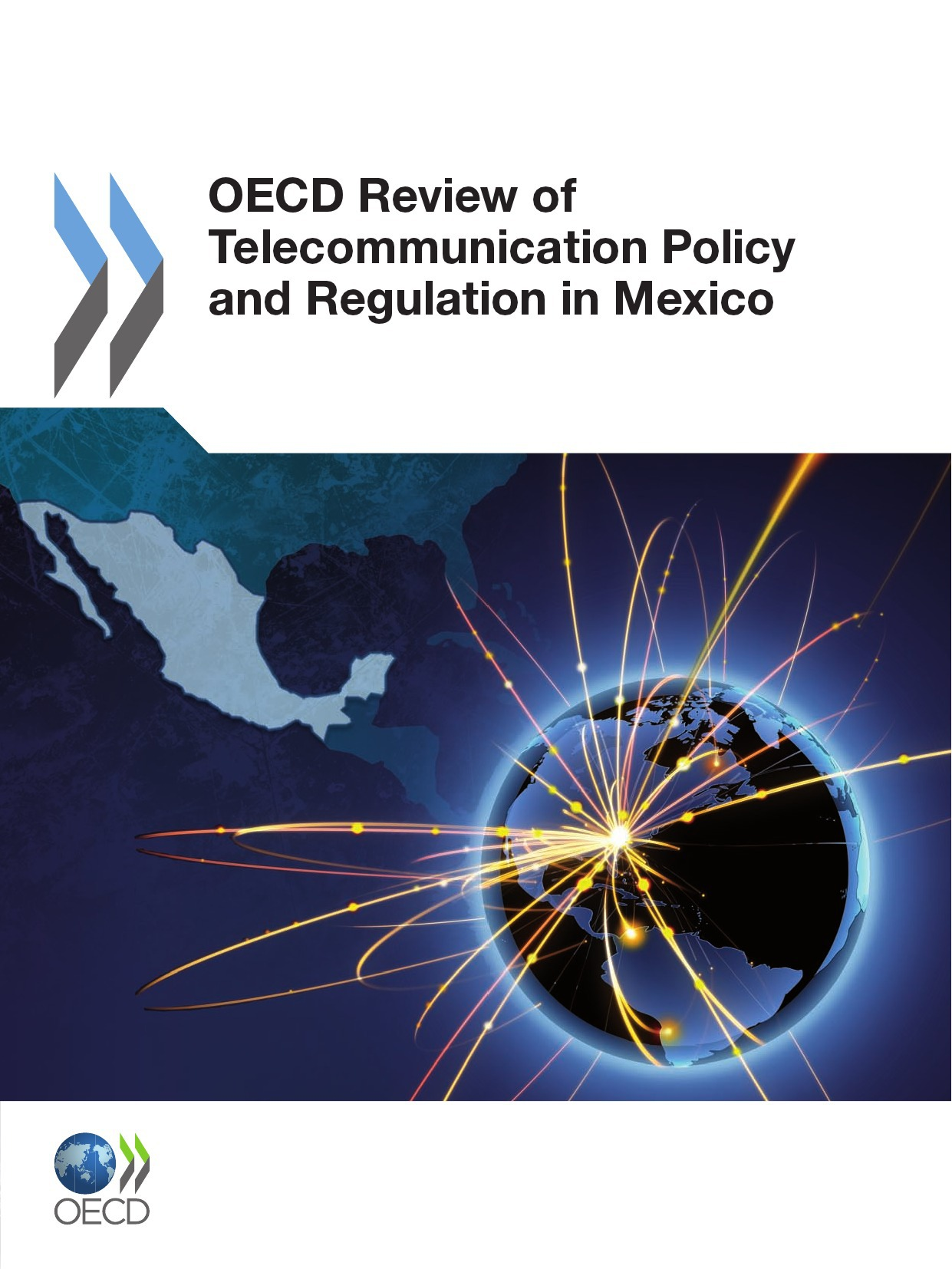 Collectif OECD review of telecommunication policy and regulation in Mexico