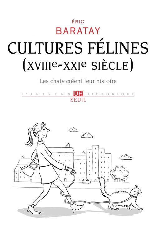 Cultures félines (XVIIIe-XXIe siècle) ; les chats créent leur histoire