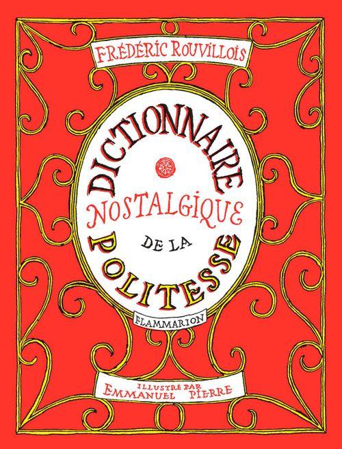 Frédéric Rouvillois Dictionnaire nostalgique de la politesse