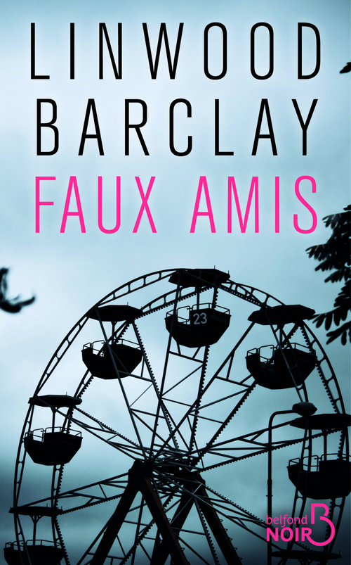 Linwood BARCLAY Faux amis