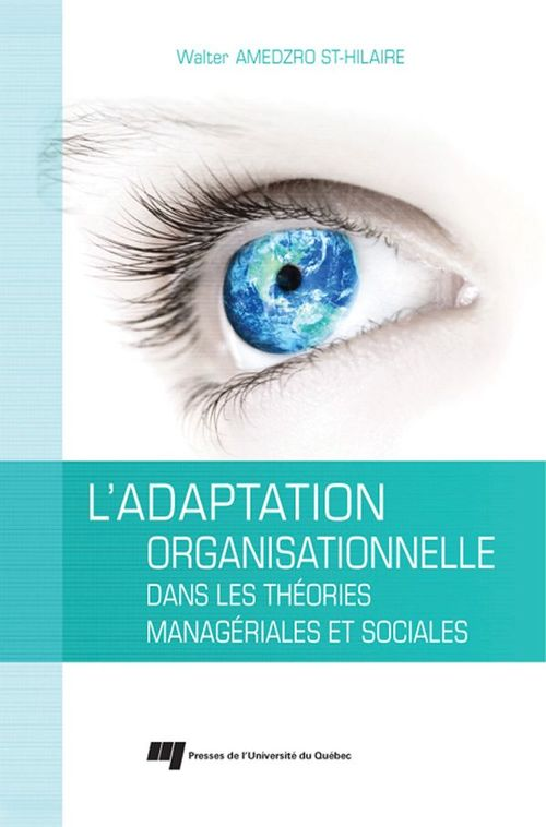 Walter Gérard Amedzro St-Hilaire L'adaptation organisationnelle dans les théories managériales et sociales