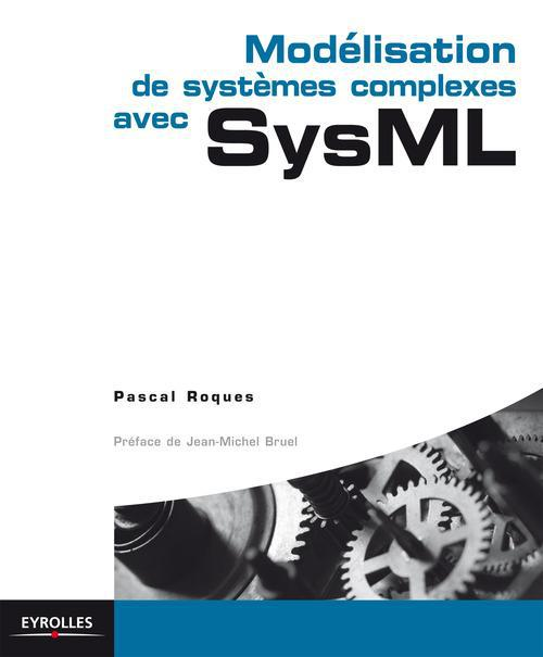 Pascal Roques Modélisation de systèmes complexes avec SysML