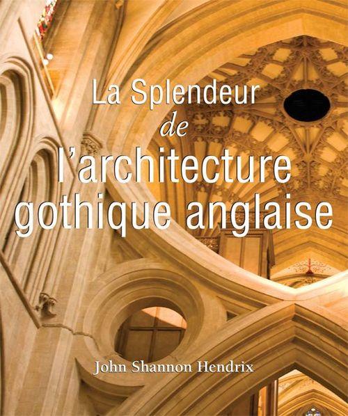 Klaus H. Carl Les splendeurs de l'architecture gothique anglaise