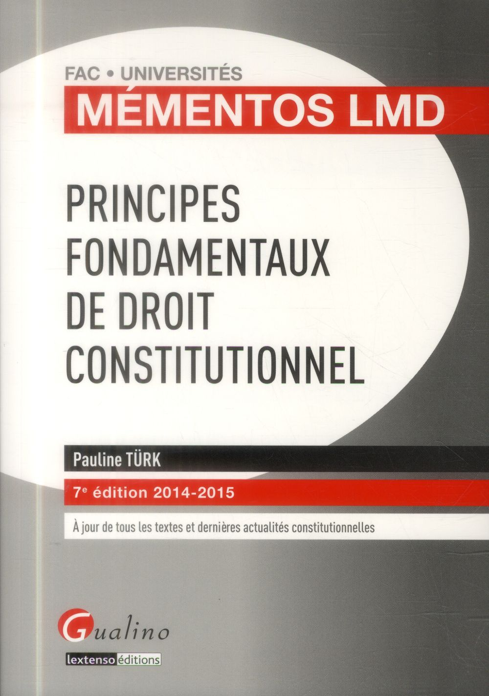 Pauline Turk Principes fondamentaux de droit constitutionnel ; 2014-2015 (7e édition)