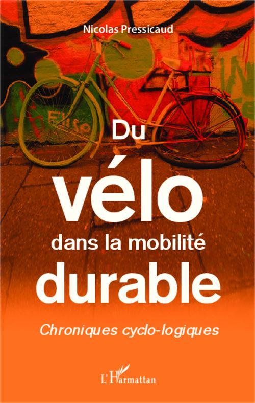Nicolas Pressicaud Du vélo dans la mobilité durable