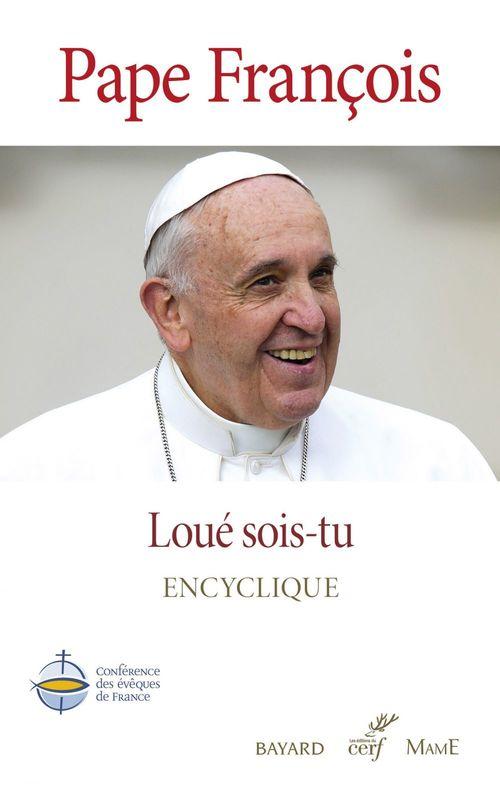 Pape François Loué sois-tu - Laudato Si'