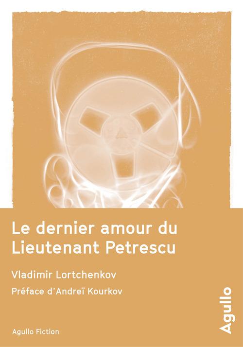 Vladimir Lortchenkov Le dernier amour du Lieutenant Petrescu