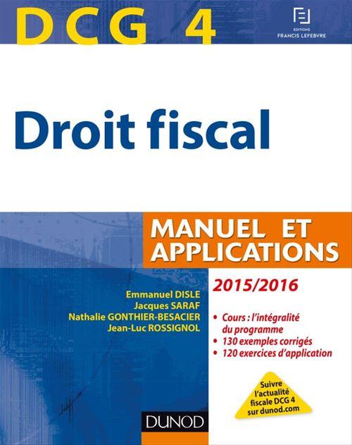 Emmanuel Disle DCG 4 - Droit fiscal 2015/2016 - 9e édition - Manuel et Applications