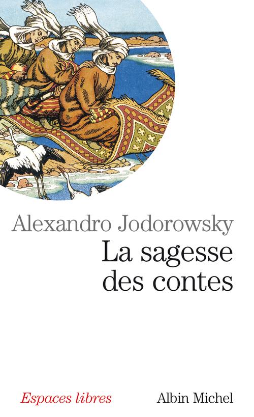 Alexandro Jodorowsky La Sagesse des contes