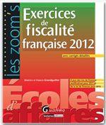 Francis Grandguillot Exercices de fiscalité française 2012 ; avec corrigés détaillés (6e édition)
