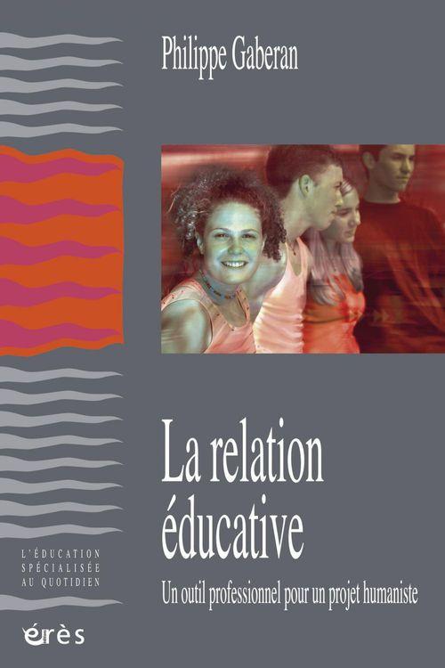 Philippe GABERAN La relation éducative