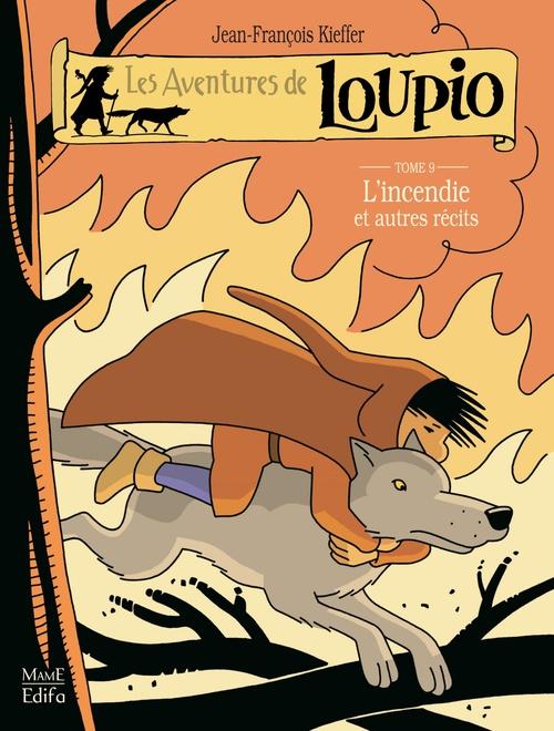 Les Aventures de Loupio - Tome 9 - L'incendie et autres récits