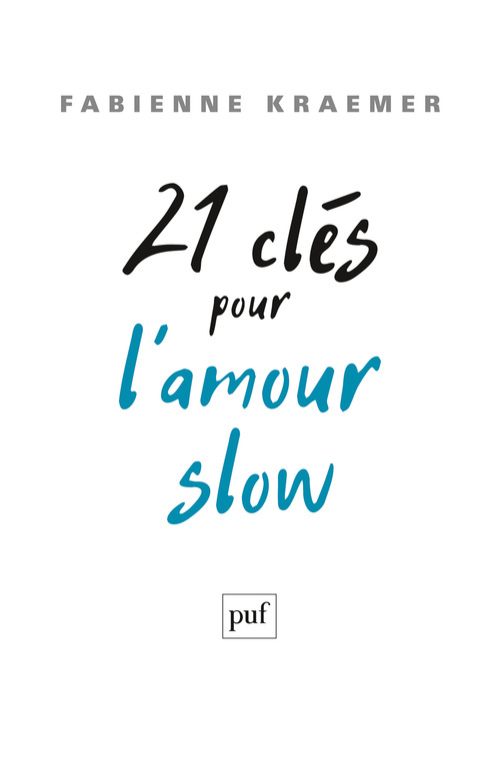 Fabienne Kraemer 21 clés pour l´amour slow