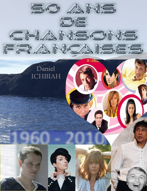 Daniel Ichbiah 50 ans de chansons françaises