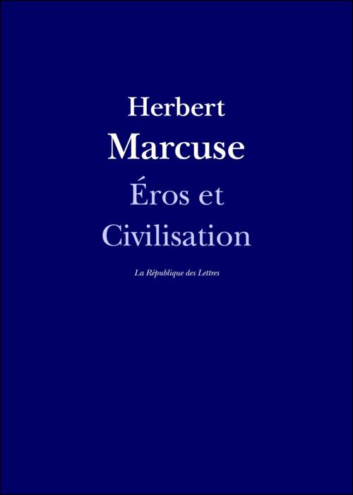 Herbert Marcuse Eros et Civilisation